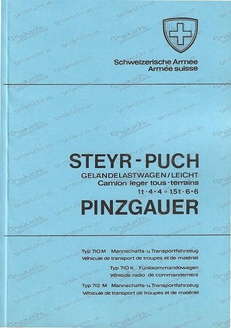 Puch Pinzgauer 4 x 4 und 6 x 6, 710 M/K, 712 M, Schweizer Armee, Betriebsanleitung